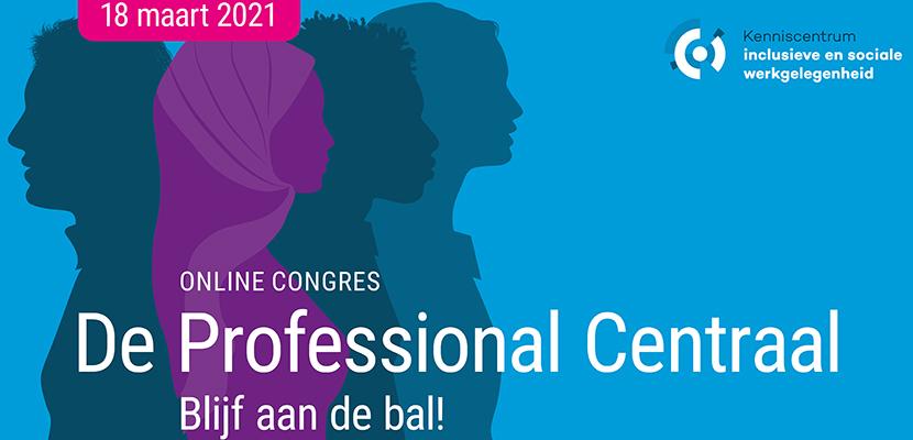 Terugblik op een geslaagd congres De Professional Centraal